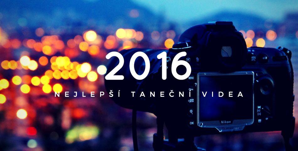 Nejlepší taneční videa roku 2016