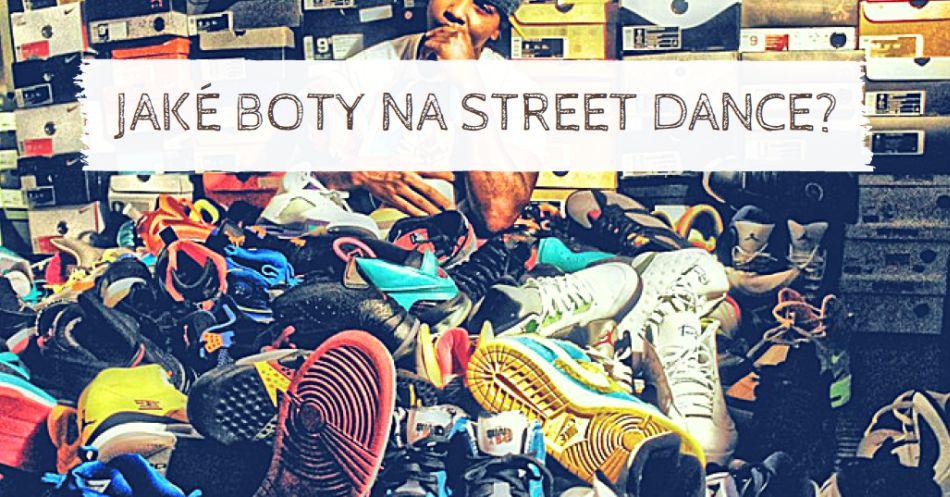 Jaké používat boty na Street Dance?