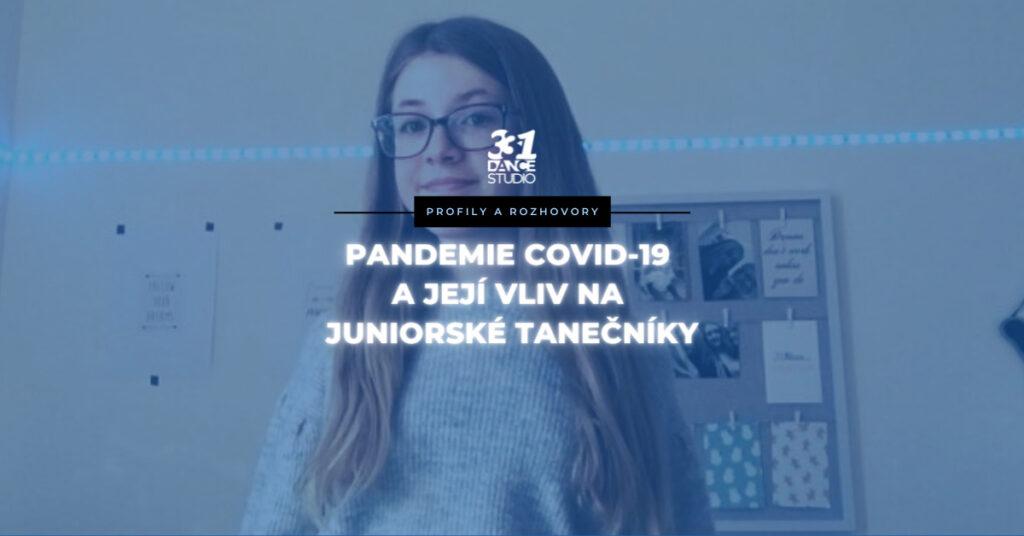 Rozhovor o tanci: Pandemie COVID-19 a její vliv na juniorské tanečníky