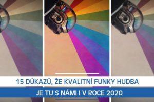15 důkazů, že kvalitní funky hudba je tu s námi i v roce 2020