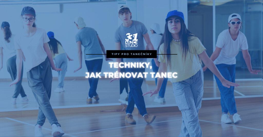 Jak se naučit tancovat? Představujeme techniky, jak trénovat tanec