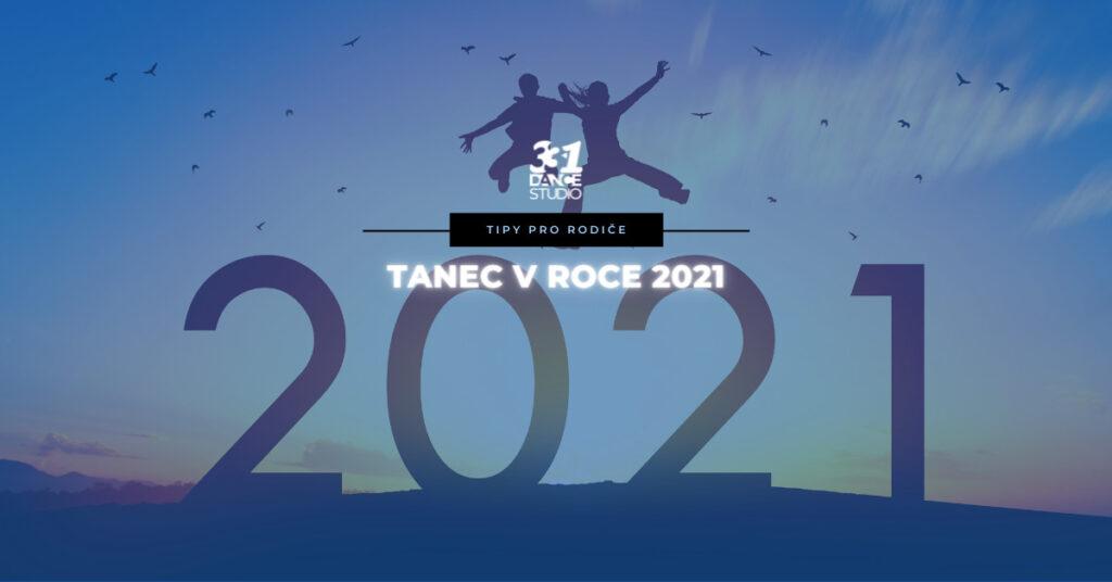 Tanec v roce 2021: Proč tancovat i v následujícím roce?