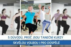 5 důvodů, proč jsou taneční kurzy skvělou volbou i pro dospělé