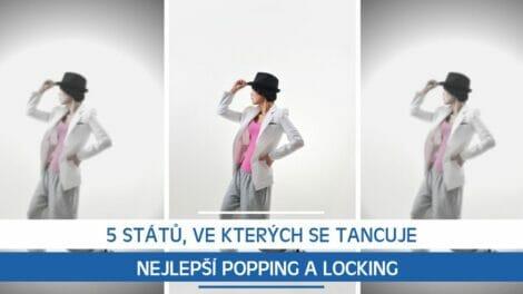5 států, ve kterých se tancuje nejlepší Popping a Locking
