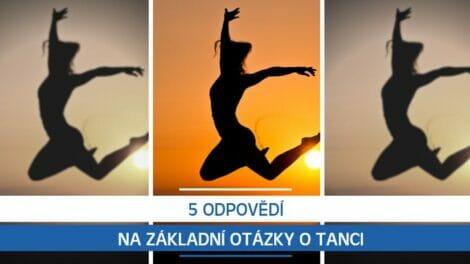 5 odpovědí na základní otázky o tanci