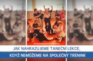 Jak nahrazujeme taneční lekce, když nemůžeme na společný trénink