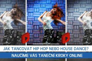 Jak tancovat Hip Hop nebo House? Naučíme vás taneční kroky online