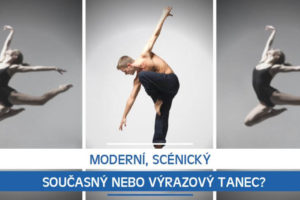 Moderní, scénický, současný nebo výrazový tanec?