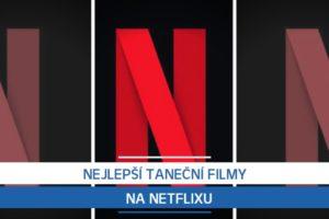 Nejlepší taneční filmy na Netflixu