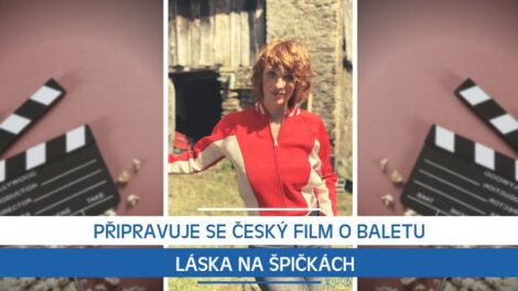 Připravuje se nový český film o baletu Láska na špičkách
