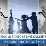Proč je tanec stejně důležitý jako matematika ve škole