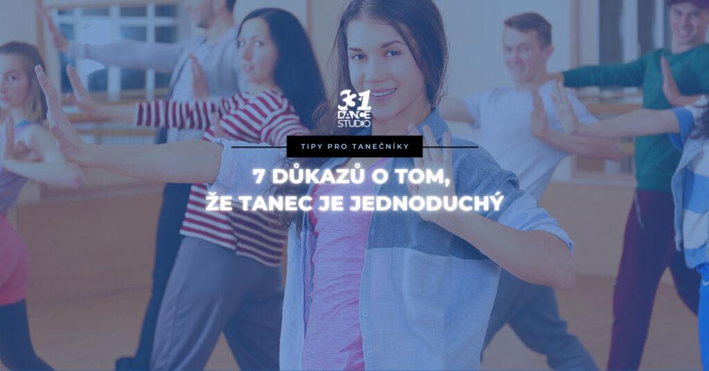 7 důkazů o tom, že tanec je jednoduchý a tancování se nemusíte bát
