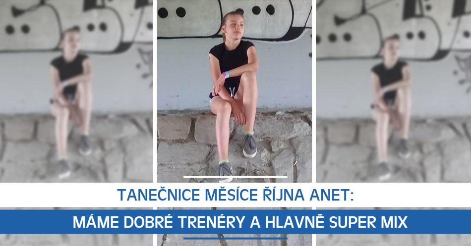 Tanečnice měsíce října Anet: Máme dobré trenéry a hlavně super mix