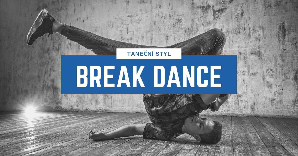 Taneční styl Break Dance | 331 Dance Studio Olomouc