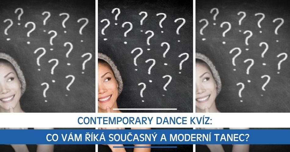 Contemporary Dance kvíz: Co vám říká současný a moderní tanec?