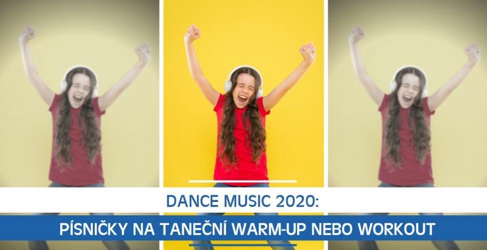 Dance music 2020: Písničky na taneční warm-up nebo workout