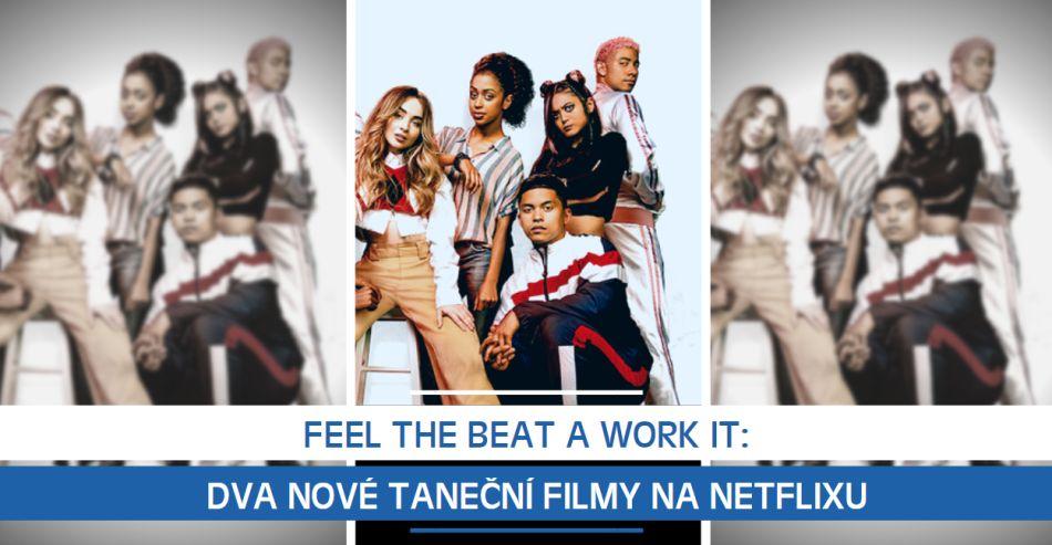 Feel The Beat a Work It: Dva nové taneční filmy na Netflixu