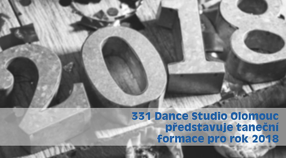 331 Dance Studio Olomouc představuje taneční formace pro rok 2018