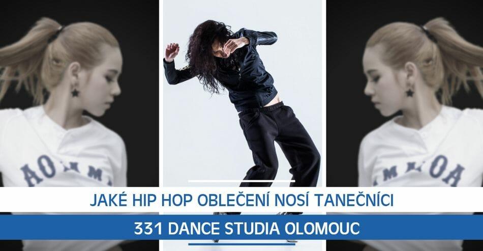 Jaké Hip Hop oblečení nosí tanečníci 331 Dance Studia Olomouc