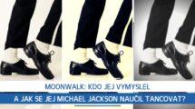 Moonwalk: Kdo jej vymyslel a jak se jej Michael Jackson naučil tancovat?