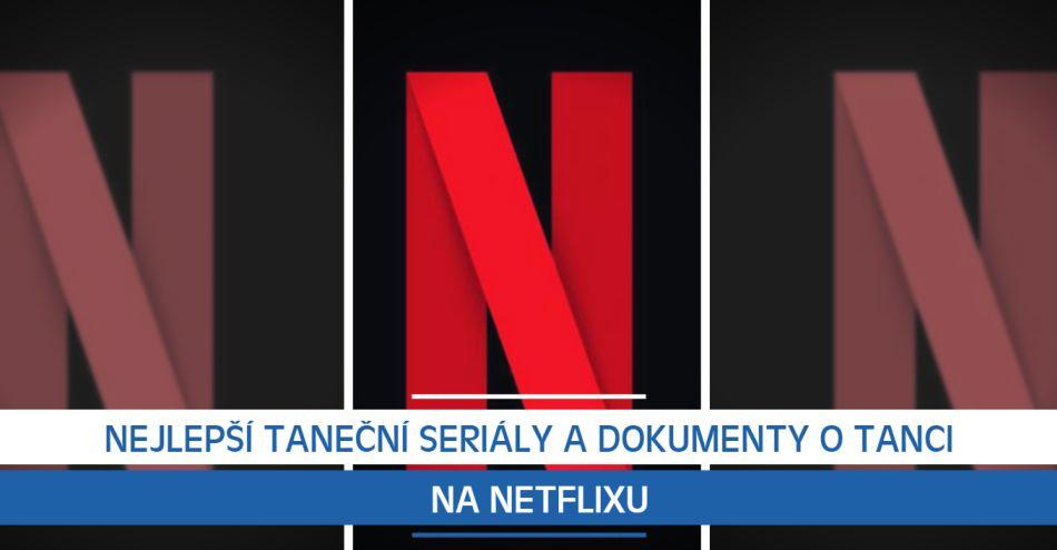 Nejlepší taneční seriály a dokumenty o tanci na Netflixu