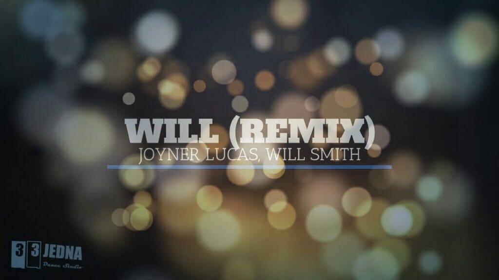 Joyner Lucas & Will Smith - Will (Remix)   331 Dance Studio Olomouc