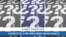 Street dance kvíz: Vyznáte se v Hip Hopu nebo House Dance?
