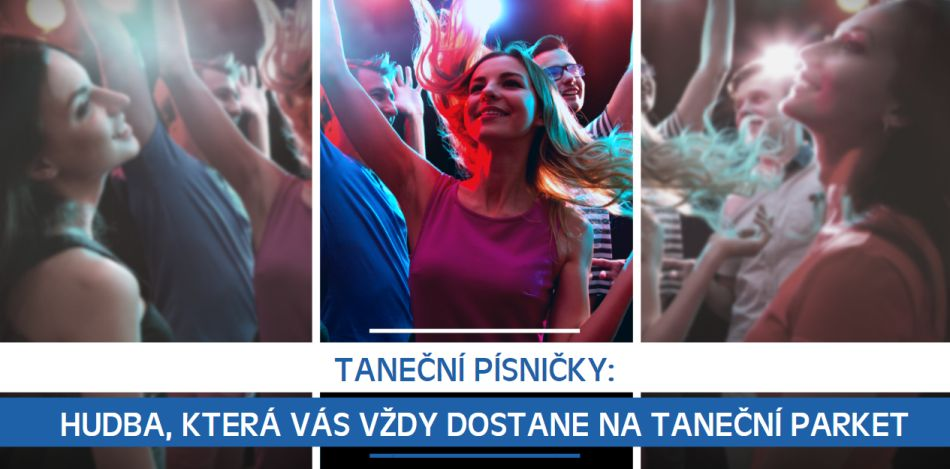 Taneční písničky: Hudba, která vás vždy dostane na taneční parket a donutí tančit