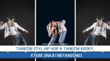 Taneční styl Hip Hop a taneční kroky, které znají i netanečníci